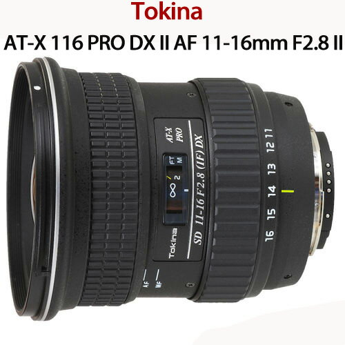 【★送77mm UV】Tokina AT-X PRO DX AF 11-16mm F2.8 II 11-16 二代鏡 【平輸】