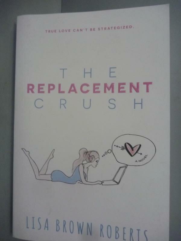 ~書寶 書T3/原文小說_KFU~The Replacement Crush_Robert