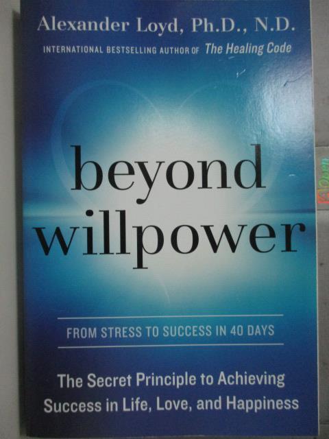 【書寶二手書T4/原文小說_XBC】Beyond willpower_Alexander Loyd, Ph.D., N.