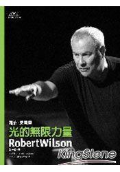 光的無限力量:羅伯‧威爾森Robert Wilson