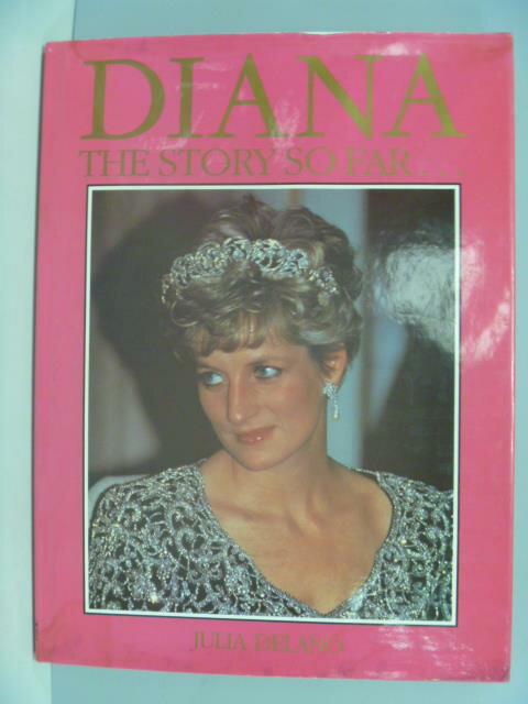 ~書寶 書T6/傳記_ZAP~Diana_The Story So Far_Julia D