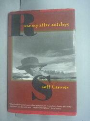 【書寶二手書T4/原文小說_ZDA】Running After Antelope_Scott Carrier