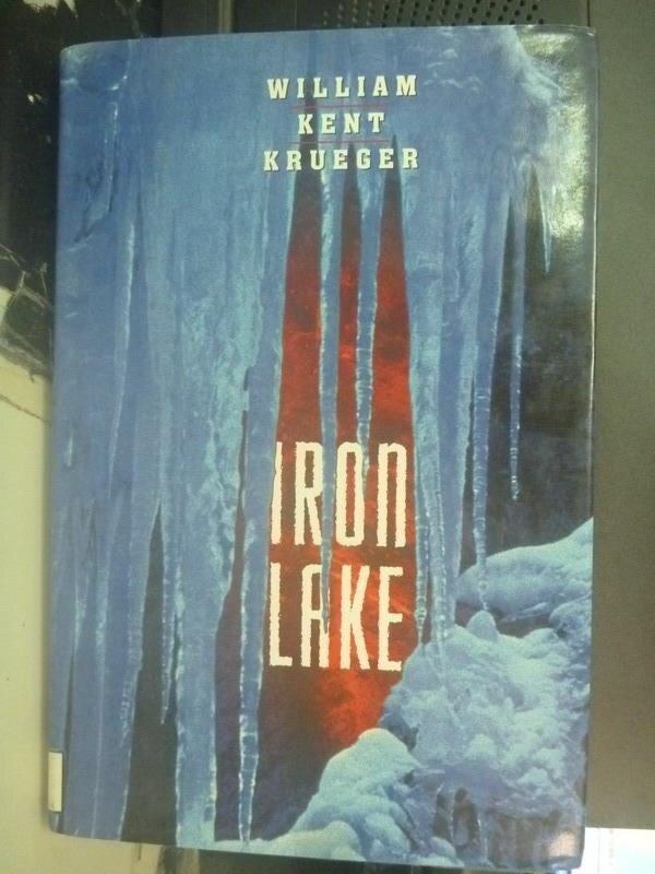 ~書寶 書T8/原文小說_QJD~Iron Lake_Krueger William Ke