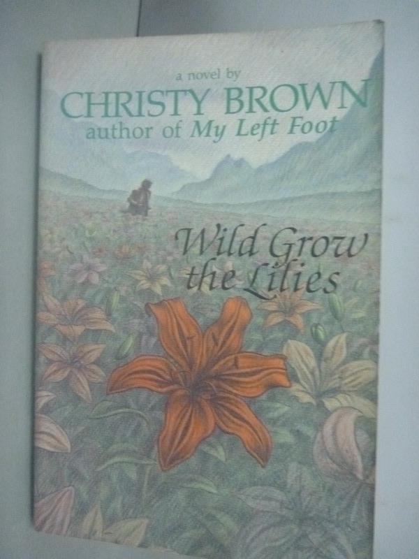 ~書寶 書T2/原文小說_HII~Wild Grow the Lilies_Brown C