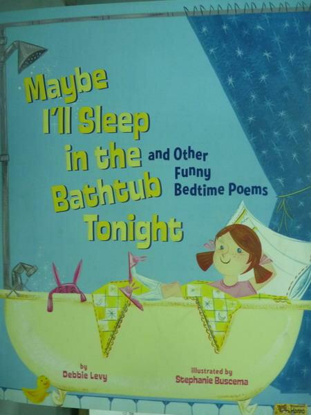 ~書寶 書T6/繪本_PHX~Maybe I #x27 ll Sleep in the B