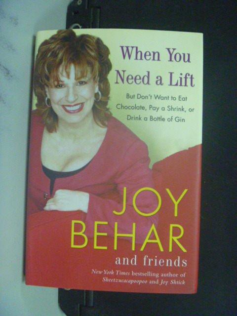 【書寶二手書T7/原文小說_MGK】When You Need a Lift_Joy Behar