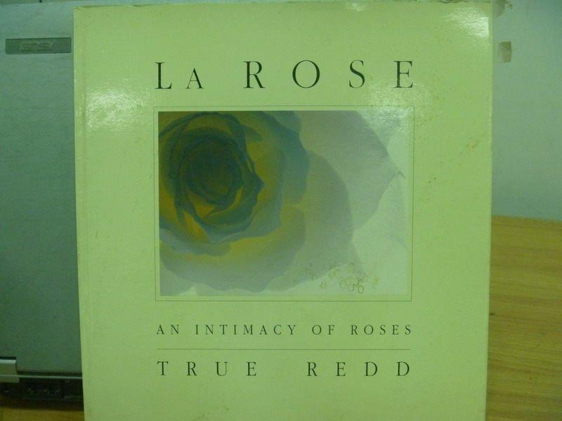 【書寶二手書T9/藝術_PQF】La Rose_An ntimacy…True Redd