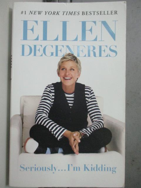【書寶二手書T1/勵志_JFN】Seriously...I'm Kidding_Ellen DeGeneres