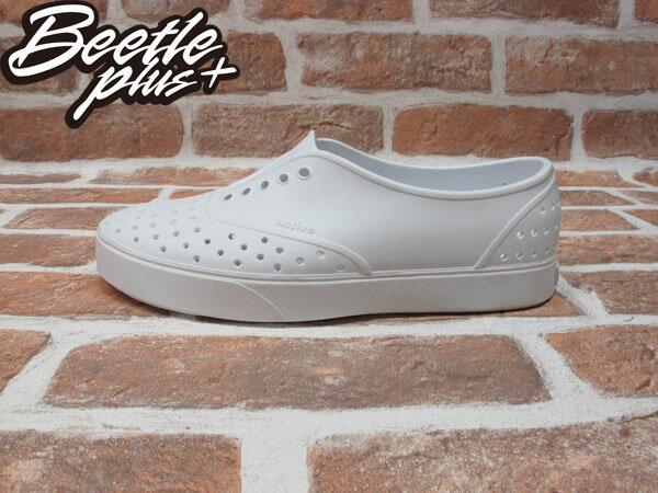 《下殺$1499》BEETLE PLUS 西門町經銷 現貨 NATIVE MILLER 超輕量 便鞋 WHITE 全白 奶油底 GLM02-125 0