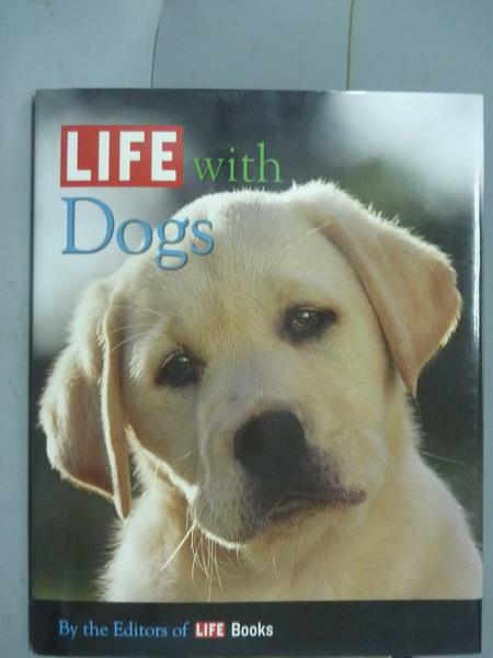 ~書寶 書T9/寵物_QLK~Life With Dogs_Life Magazine