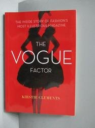【書寶二手書T5/文學_MJL】The Vogue Factor-The Inside Story of Fashion