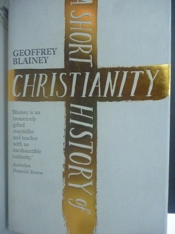 【書寶二手書T8/宗教_WDV】A Short History of Christianity_Geoffrey Bla