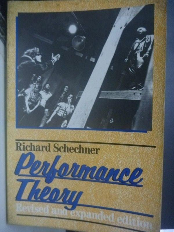 【書寶二手書T3/藝術_ZCA】Performance Theory_Schechne
