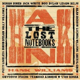 遺落的筆記本 懷念漢克威廉斯 合輯CD The Lost Notebooks of Hank Williams美國鄉村傳奇歌手(音樂影片購)