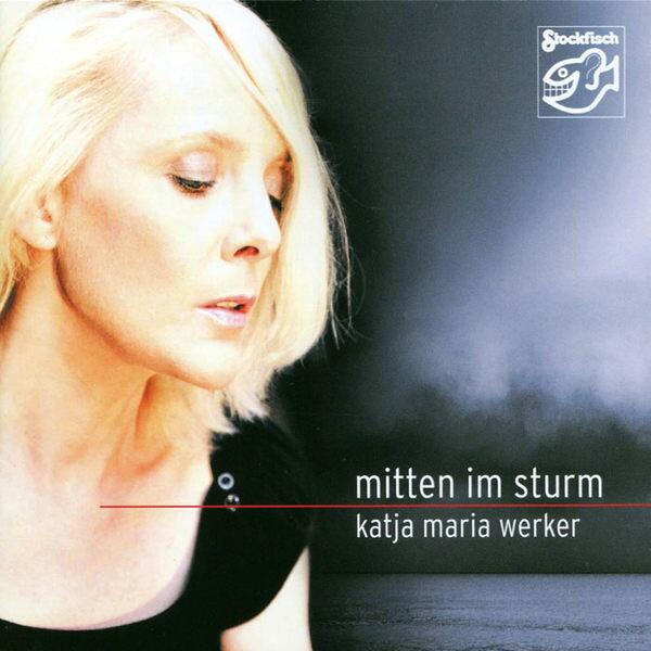 卡提雅 瑪利亞 韋克 暴風眼 CD Katja Maria Werker Mitten Im Sturm 旋轉桌 與你共度的時光 (音樂影片購)