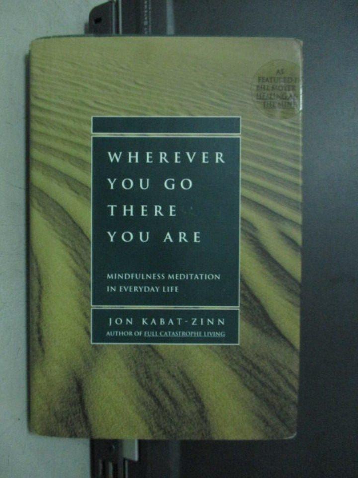 【書寶二手書T7/勵志_OPW】Wherever You Go There You Are_Jon Kabat-Zinn