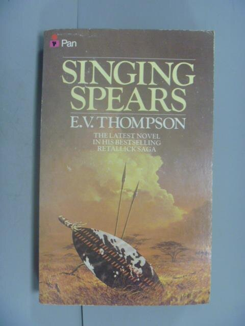 ~書寶 書T1/原文小說_GDS~Singing Spears_Ernest Victor