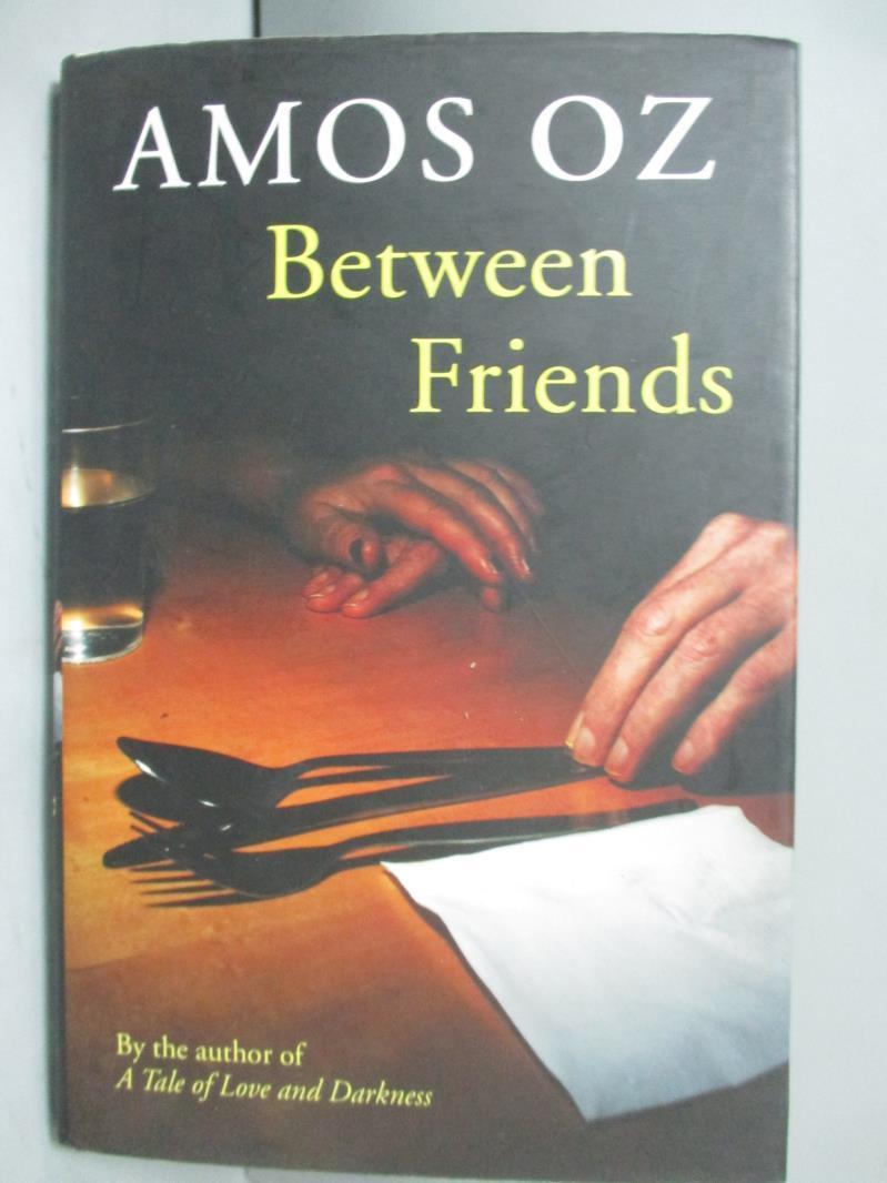 ~書寶 書T1/原文小說_ORV~Between Friends_Amos Oz