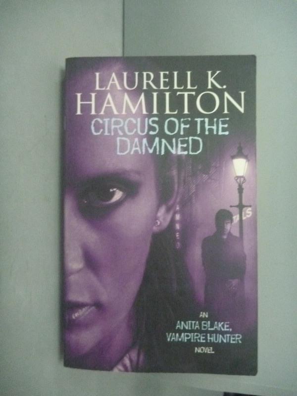 ~書寶 書T8/原文小說_HIP~Circus of the Damned_Laurell