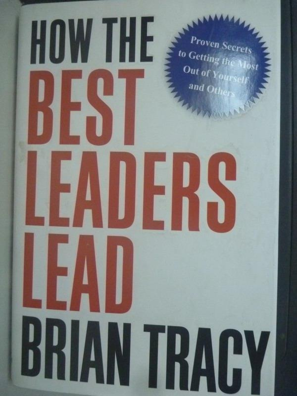 【書寶二手書T4/財經企管_WDV】How the Best Leaders Lead_Brian Tracy