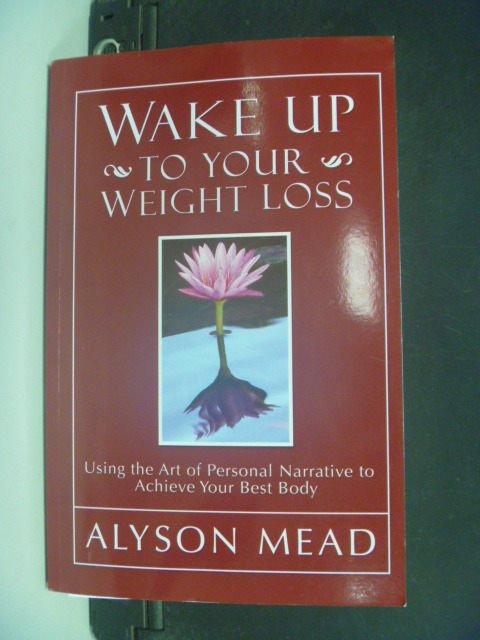 【書寶二手書T5/美容_KGZ】Wake Up to Your Weight Loss_Mead