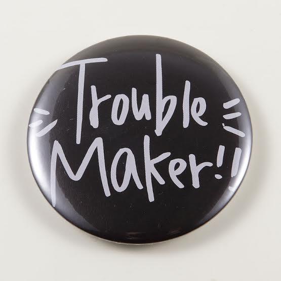 《Foufou》胸章Pins(58mm) - Trouble Maker