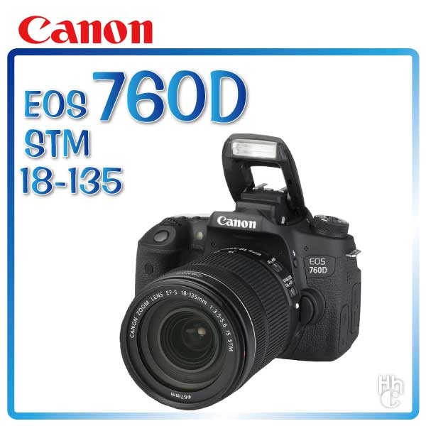 ➤【和信嘉】 Canon EOS 760D Kit (18-135) STM 公司貨 原廠保固一年