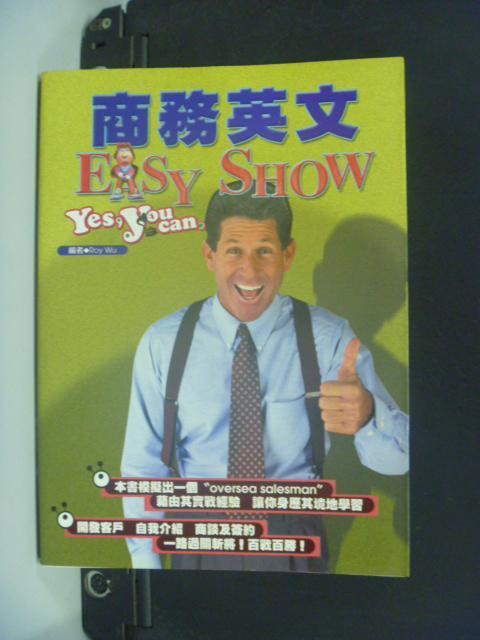 【書寶二手書T4/語言學習_KFI】商務英文Easy Show_Roy Wu