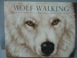 【書寶二手書T7/動植物_ZAM】Wolf Walking_Edwin Daniels, Judi Rideout