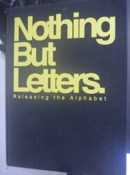 【書寶二手書T5/設計_WDE】Nothing But Letters : Releasing the Alphabet