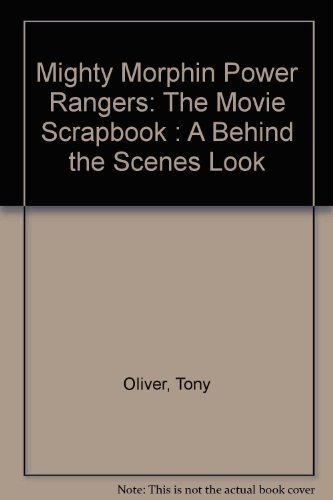 Mighty Morphin Power Rangers: The Movie Scrapbook: A Behind the Scenes Look e42c78dc8c1a3d9e6eab708b36ed5750