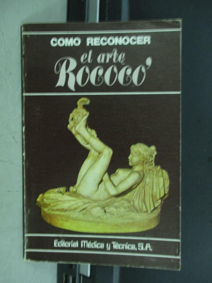 【書寶二手書T7/原文書_IRQ】Como reconocer el arte rococo_1980