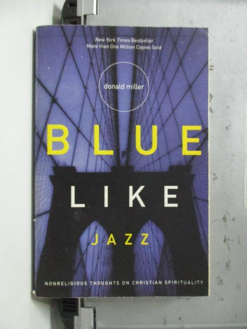 ~書寶 書T4/原文小說_NAC~Blue Like Jazz_Donald Miller