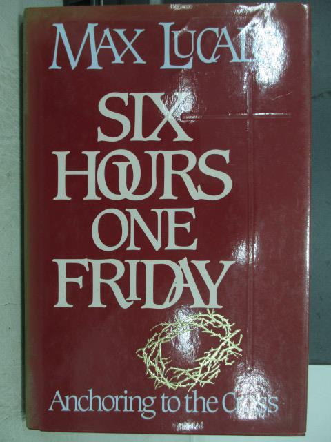 【書寶二手書T7/原文書_ZKT】Six hours one frinday_Max lucado