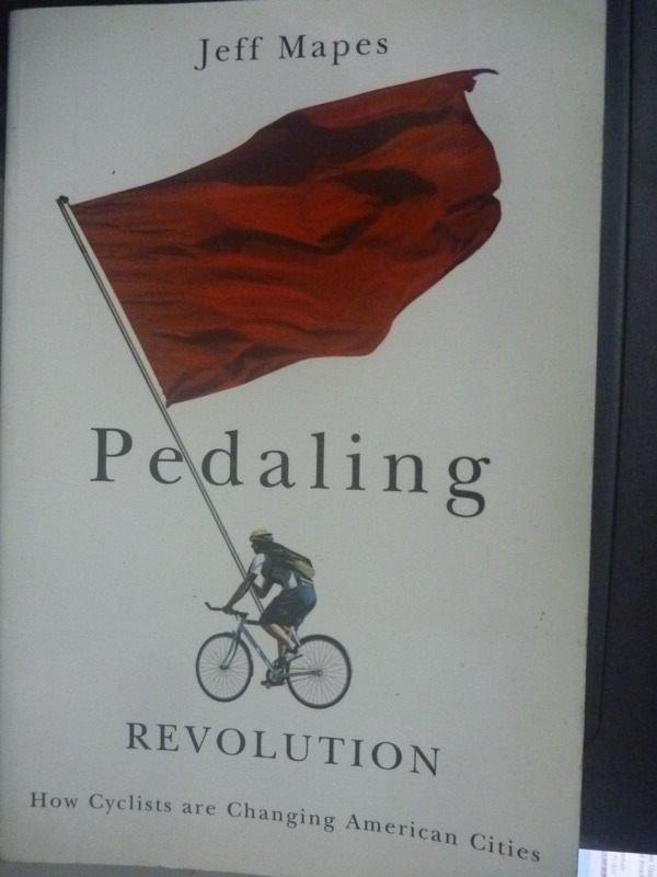 【書寶二手書T4/原文書_ZAT】Pedaling Revolution: How Cyclists