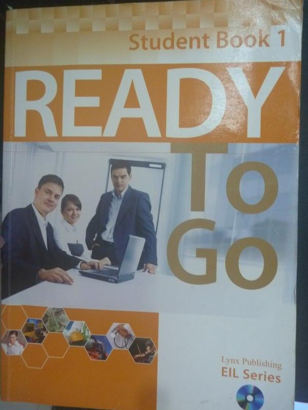 【書寶二手書T9/語言學習_ZCZ】Ready To Go Student Book 1_Lynx Publishing