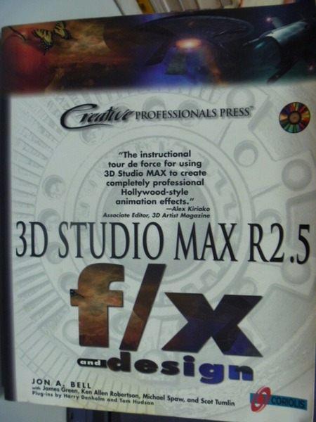 【書寶二手書T8/電腦_ZAJ】3D Studio MAX R2.5 f/x_Bell, Jon A._附光碟