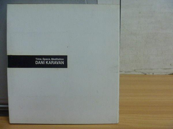【書寶二手書T4/藝術_ZAP】Dani Karavan_Time Space Meditation_丹尼卡拉萬_雕塑