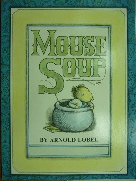 【書寶二手書T1╱少年童書_KMI】Mouse Soup_Lobel_英文兒童繪本