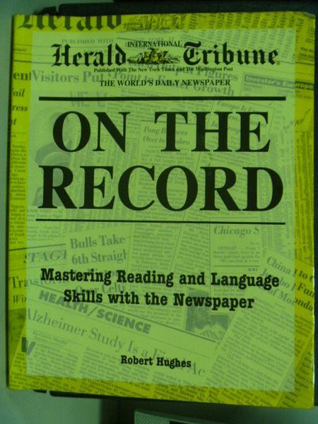 【書寶二手書T9╱語言學習_YFB】On The Record_Hughes, Robert