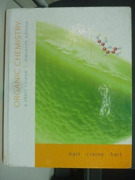 【書寶二手書T8/大學理工醫_XBM】Organic Chemistry 11/e_Hart, Harold