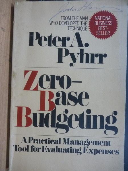 【書寶二手書T8/大學商學_ZIV】Zero-Base Budgeting_Pyhrr_1973年
