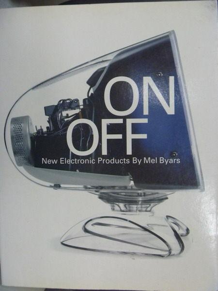 【書寶二手書T6/電腦_QDH】ON/OFF:NEW ELECTRONIC PRODUCTS_BYARS, MEL, 梅