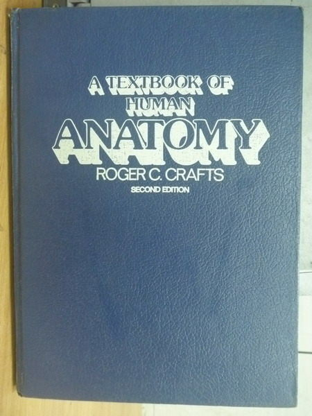 【書寶二手書T5/大學理工醫_ZJT】A Textbook of Human Anatomy_Roger_1982年
