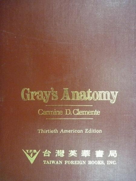 【書寶二手書T8/大學理工醫_YJL】Grays Anatomy_Clemente_30/E_1985年