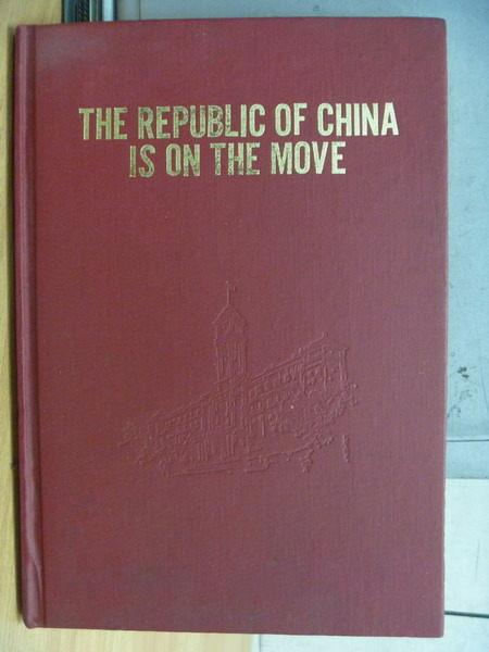 【書寶二手書T8/歷史_ZCA】The Republic Of China Is On The Move_1979年