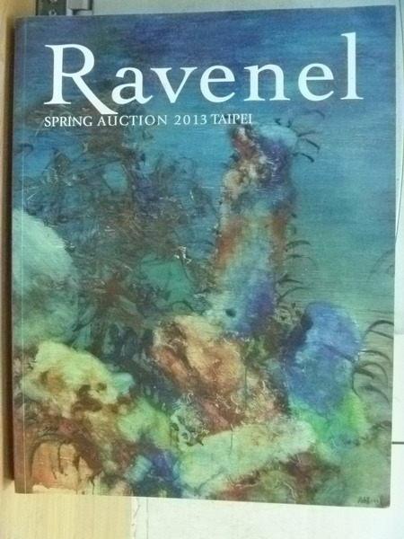 【書寶二手書T9/收藏_YET】Ravenel_2013年春季拍賣_Modern and Contemporary As