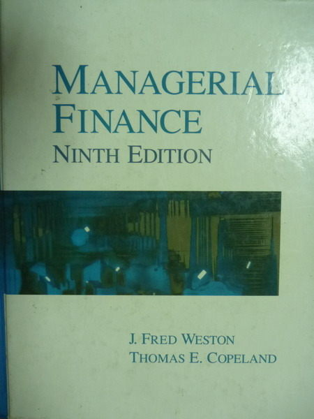【書寶二手書T3/大學商學_QFJ】Managerial Finance NINTH EDITION_J. Fred W