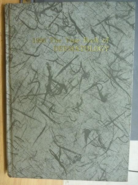 ~書寶 書T9/大學理工醫_WDC~1990 The Year Book of Derma