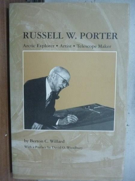 【書寶二手書T5/傳記_YFQ】Russell W. Porter_Berton C. Willard